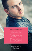 Falling For The Wrong Brother (Mills & Boon True Love) (Maggie & Griffin, Book 1)