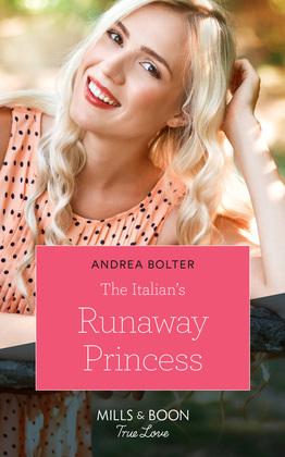 The Italian's Runaway Princess (Mills & Boon True Love)