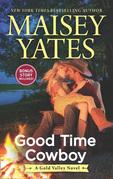 Good Time Cowboy (A Gold Valley Novel, Book 3)