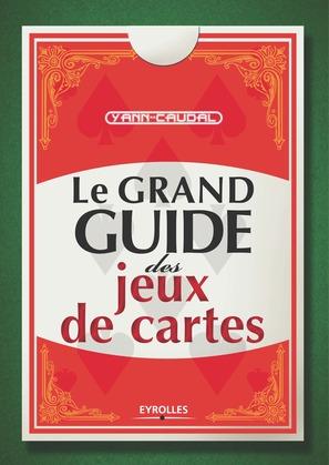 Le grand guide des jeux de cartes