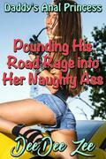 Pounding His Road Rage into Her Naughty Ass: Daddy's Anal Princess