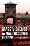 Mass Violence in Nazi-Occupied Europe