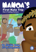 Manoa's First Kula Trip Part 2 – Trading Partners