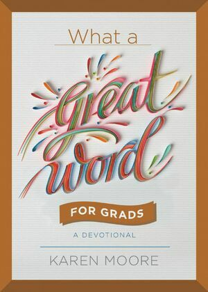 What a Great Word for Graduates