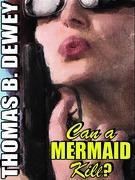 Can a Mermaid Kill?