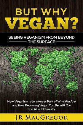 But Why Vegan? Seeing Veganism from Beyond the Surface