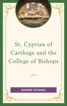 St. Cyprian of Carthage and the College of Bishops