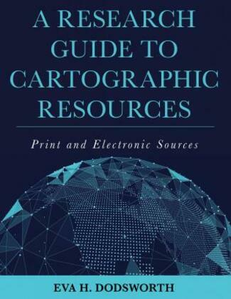 A Research Guide to Cartographic Resources