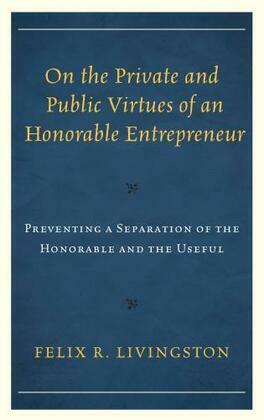 On the Private and Public Virtues of an Honorable Entrepreneur