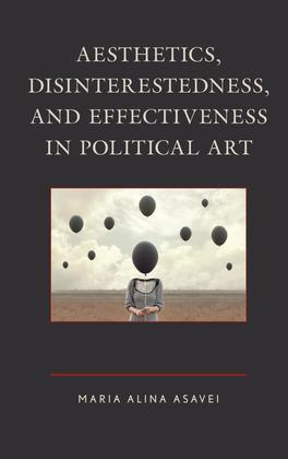 Aesthetics, Disinterestedness, and Effectiveness in Political Art