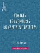Voyages et aventures du capitaine Hatteras