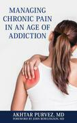 Managing Chronic Pain in an Age of Addiction