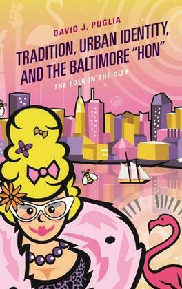 """Tradition, Urban Identity, and the Baltimore """"Hon"""""""