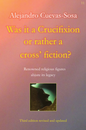 Was it a Crucifixion or rather a cross' fiction?