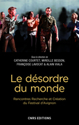 Le désordre du monde. Rencontres Recherche et Création du Festival d'Avignon