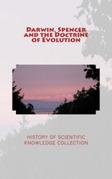 Darwin, Spencer and the Doctrine of Evolution