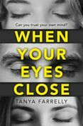 When Your Eyes Close: A psychological thriller unlike anything you've read before!