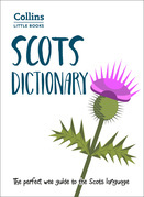 Scots Dictionary: The perfect wee guide to the Scots language (Collins Little Books)