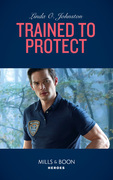Trained To Protect (Mills & Boon Heroes) (K-9 Ranch Rescue, Book 2)