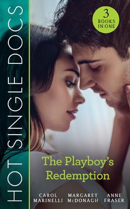 Hot Single Docs: The Playboy's Redemption: St Piran's: Rescuing Pregnant Cinderella / St Piran's: Italian Surgeon, Forbidden Bride / St Piran's: Daredevil, Doctor...Dad! (Mills & Boon M&B)