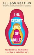 The Secret Life of Adults