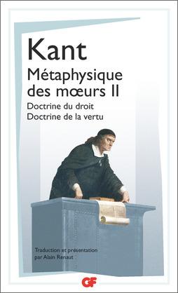 Métaphysique des mœurs (Tome 2) - Doctrine du droit – Doctrine de la vertu