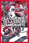 La Légende de la Sirène Tranchante