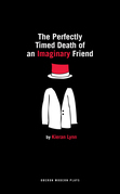 The Perfectly Timed Death of an Imaginary Friend