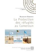 La Protection des réfugiés au Cameroun