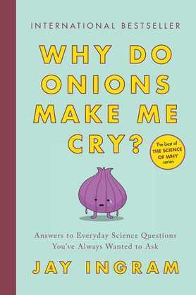 Why Do Onions Make Me Cry?