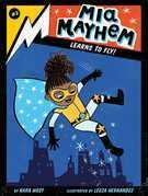 Mia Mayhem Learns to Fly!