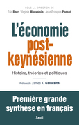 L'Economie post-keynésienne - Histoire, théories et politiques