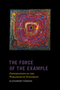 The Force of the Example: Explorations in the Paradigm of Judgment