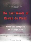 The Last Words of Rowan du Preez