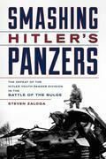 Smashing Hitler's Panzers