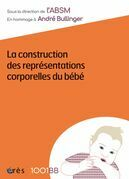La construction des représentations corporelles du bébé - 1001BB n°158