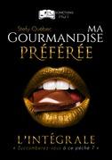 Ma Gourmandise Préférée - L'intégrale
