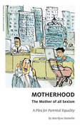 Motherhood, The Mother of All Sexism
