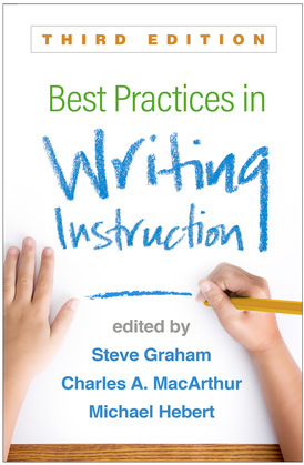 Best Practices in Writing Instruction, Third Edition