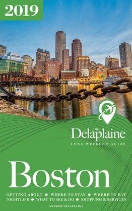 BOSTON - The Delaplaine 2019 Long Weekend Guide