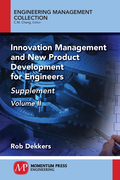 Innovation Management and New Product Development for Engineers, Volume II