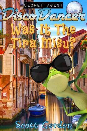 Secret Agent Disco Dancer: Was It The Tira Misu?