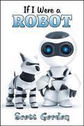 If I Were A Robot