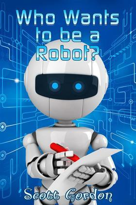 Who Wants To Be A Robot