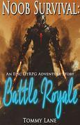 Noob Survival: Battle Royale ( An Epic LitRPG Adventure Story)