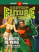 Captain Future #13: Planets in Peril