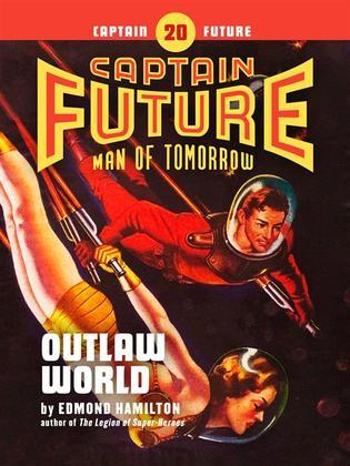 Captain Future #20: Outlaw World
