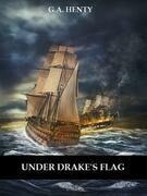 Under Drake's Flag (Illustrated)