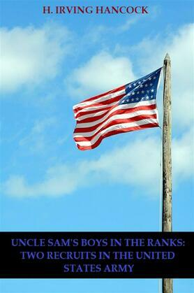 Uncle Sam's Boys in the Ranks: Two Recruits in the United States Army