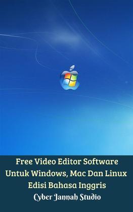 Free Video Editor Software Untuk Windows, Mac Dan Linux Edisi Bahasa Inggris